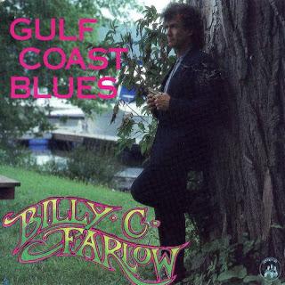 Billy C. Farlow - Gulf Coast Blues