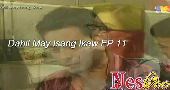 Tonton Online Dahil May Isang Ikaw Episode 11