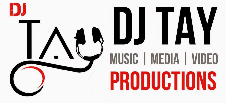DJ TAY PROUCTIONS