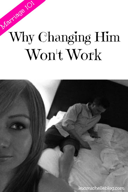 why you can't change your husband
