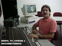 RADIO, TV, CINEMA e DOCUMENTÁRIOS