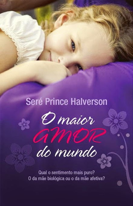 Seré Prince Halverson_O maior amor do mundo_