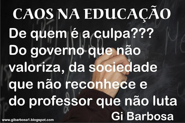 Caos na Educação... De quem é a Culpa?