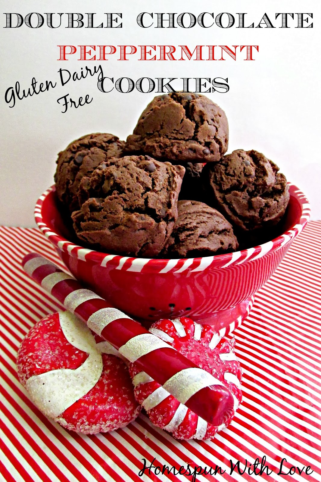 Homespun With Love: Double Chocolate Peppermint Cookies ~ Gluten ...