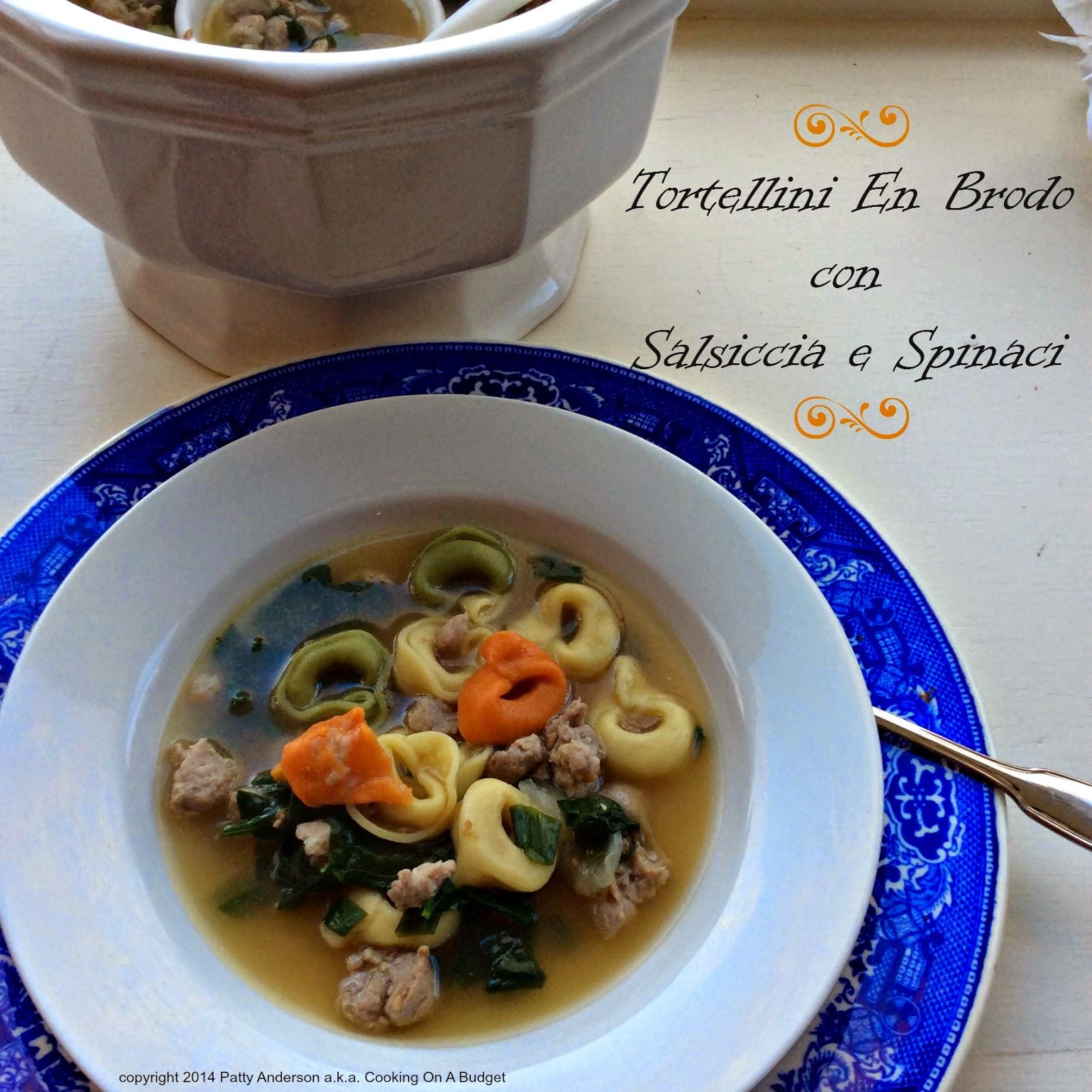 Cooking On A Budget: Tortellini En Brodo con Salsiccia e Spinaci