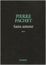 http://www.amazon.fr/Sans-amour-Pierre-Pachet-ebook/dp/B005R9HJDK/ref=sr_1_1?ie=UTF8&qid=1415117398&sr=8-1&keywords=pierre+pachet+sans+amour