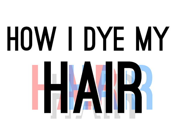 Text reading How I Dye My Hair