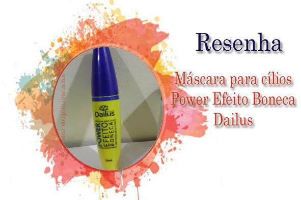 Resenha - Máscara para cílios Power Efeito Boneca Dailus Color