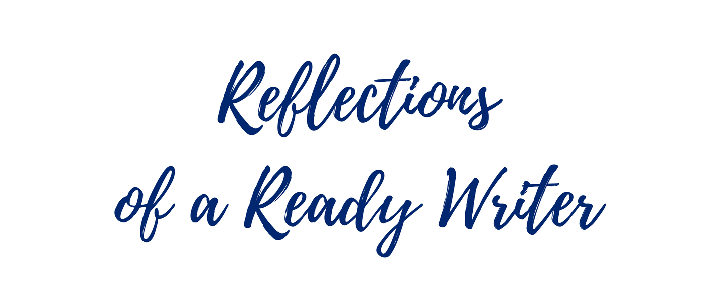 Reflections of a Ready Writer