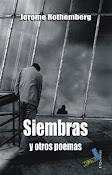 SIEMBRAS Y OTROS POEMAS, DE JEROME ROTHENBERG (TRADUCCIÓN)