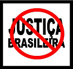 VOCÊ ACREDITA EM JUSTIÇA NO BRASIL? ENTÃO VOCÊ É UM INDIVIDUO IDIOTIZADO, IMBECILIZADO E ALIENADO