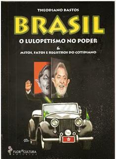 BRASIL, O LULOPETISMO NO PODER