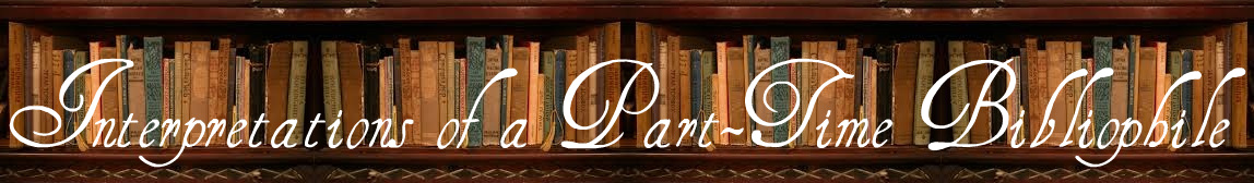 Interpretations of a Part-Time Bibliophile
