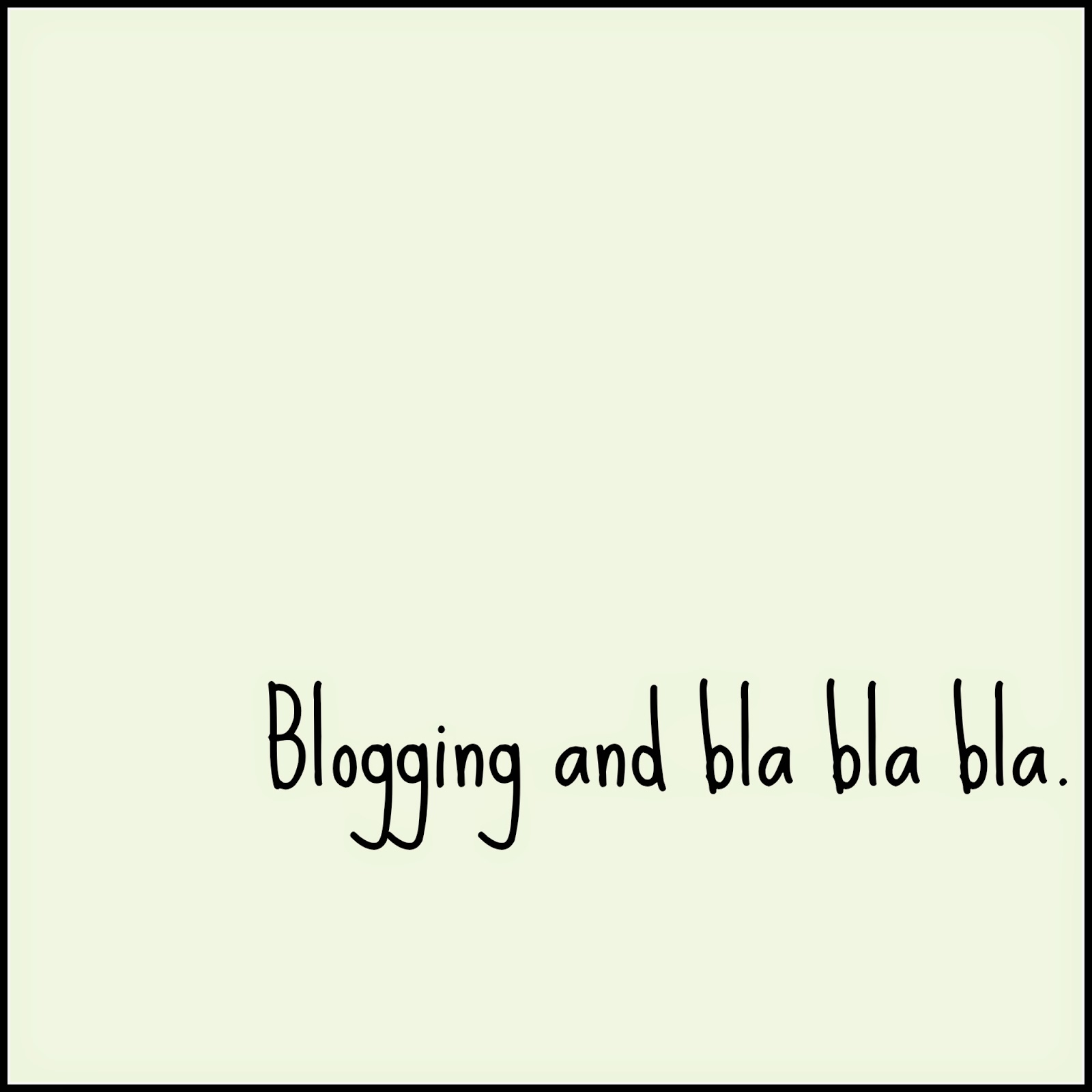 Blogging and Bla Bla Bla.