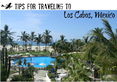 Tips for Traveling to Los Cabos, Mexico
