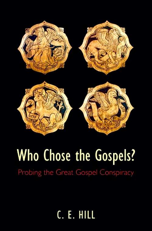 Evangelical Textual Criticism Hill Who Chose The Gospels