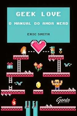 Geek Love – o manual do amor nerd