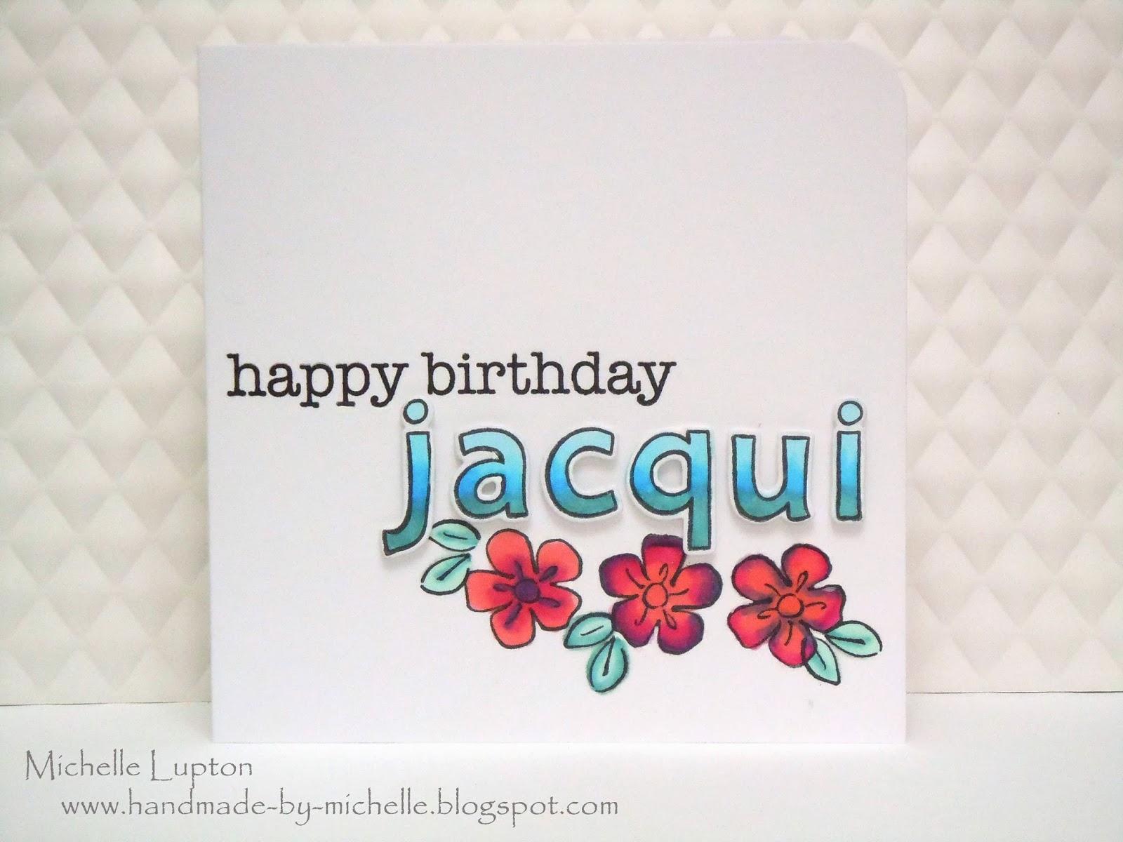 Handmade By Michelle Happy Birthday Jacqui