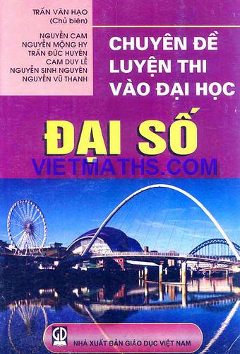 chuyen de luyen thi dai hoc phan dai so tran van hao