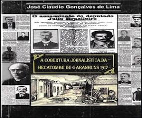 FAÇA O DOWNLOAD GRÁTIS DO LIVRO 'A COBERTURA JORNALÍSTICA DA HECATOMBE DE GARANHUNS 1917'