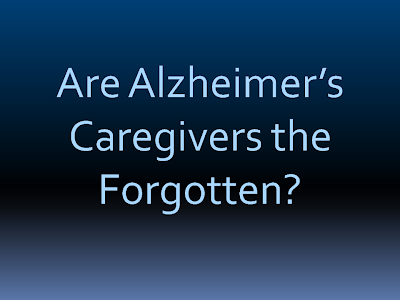 Are Alzheimer's Caregivers the Forgotten?