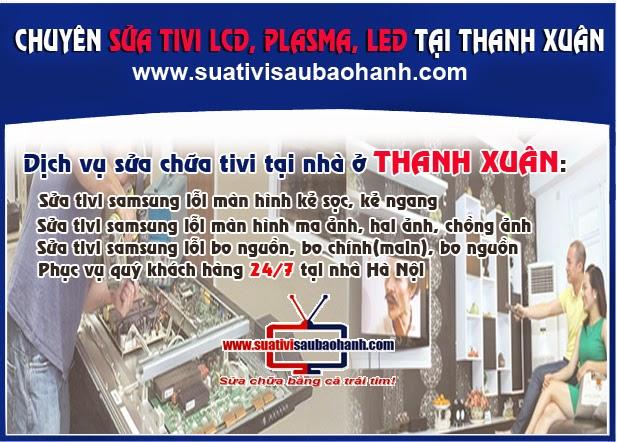 Sửa tivi Lcd, Led, Plasma tại nhà quận Thanh Xuân