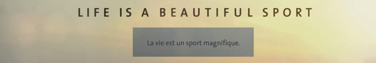 Life is a beautiful sport
