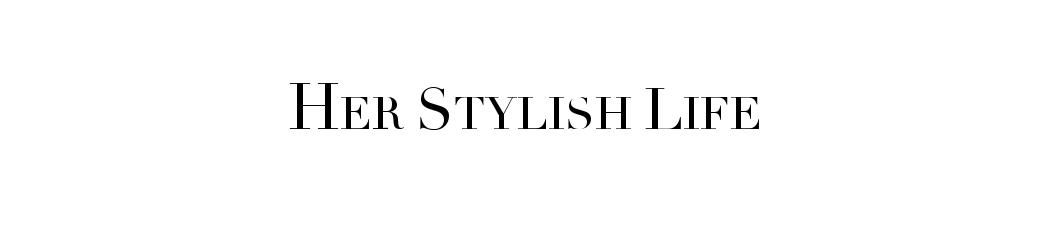 Her stylish life