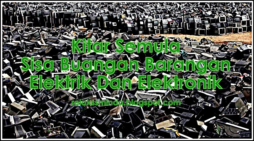 Kategori Barang Buangan Elektrik Dan Elektronik (E-Waste)
