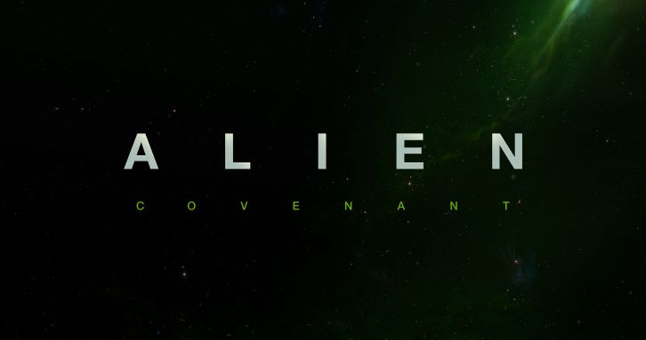MOVIES: Alien: Covenant - News Roundup *Updated 21st February 2017*