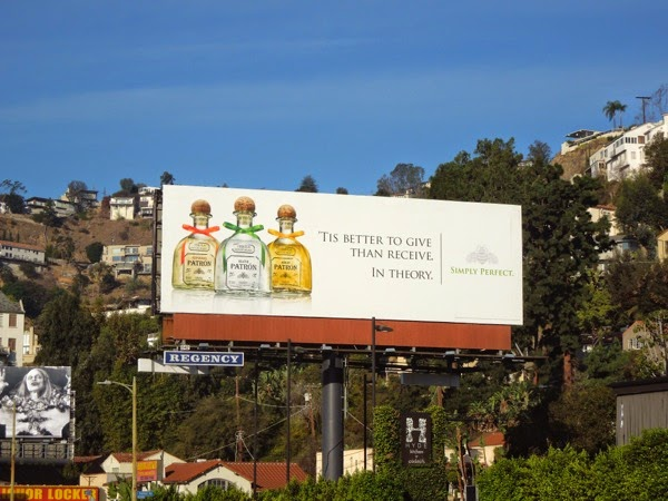 better give than receive In theory Patron Tequila billboard
