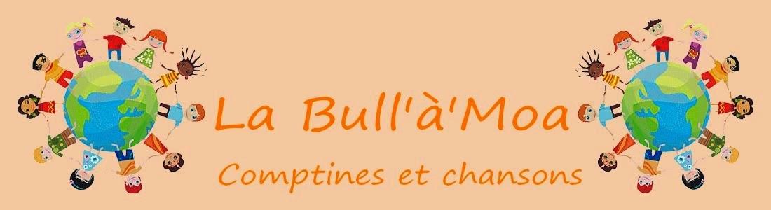 http://labullamoacomptinesetchansons.blogspot.fr/