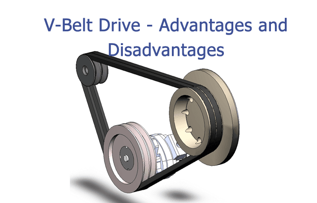 V-Belt Drive - Advantages and Disadvantages