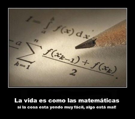 La vida es como las matemáticas