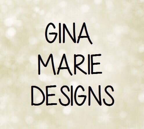 I proudly design for Gina Marie Designs