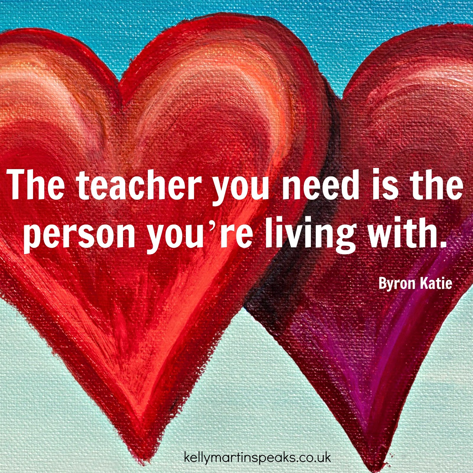 Byron Katie quote The Teacher You Need