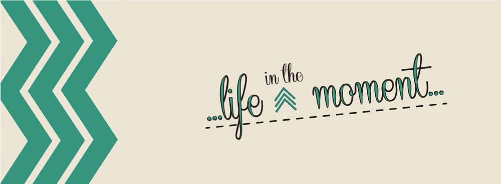 ...life in the moment...