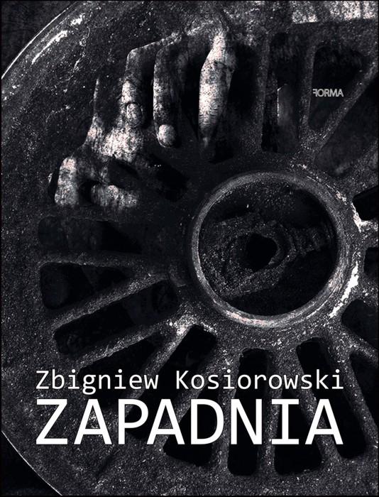 """""""Zapadnia"""" Zbigniew Kosiorowski"""
