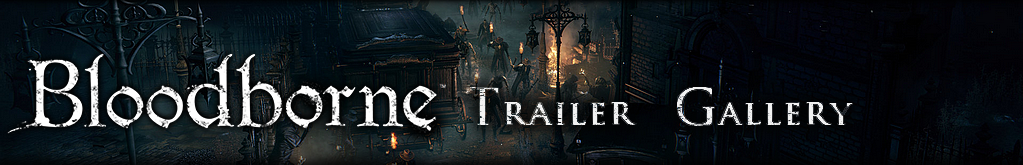 Bloodborne Trailer Gallery