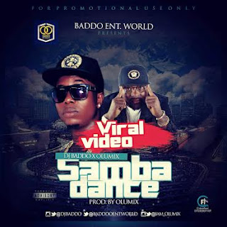 Watch Samba Dance Video By DJ Baddo & Olumix