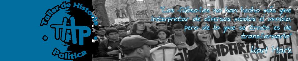 TALLER DE HISTORIA POLÍTICA