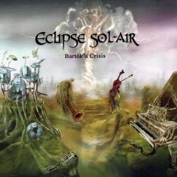 Eclipse Sol-Air - Bartók's Crisis (2011)