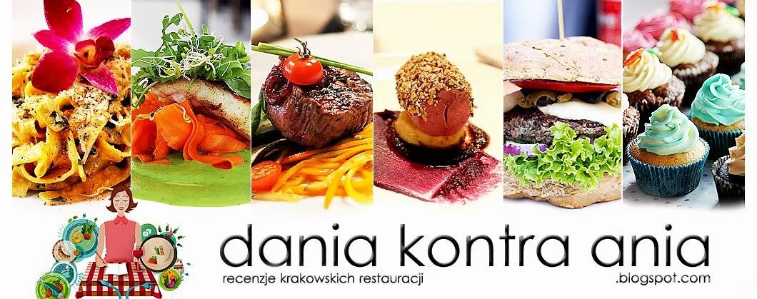 dania kontra ania | opinie o restauracjach w Krakowie