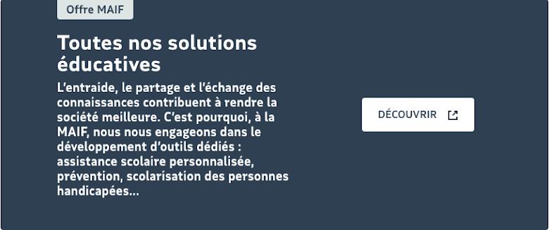 Solutions éducatives proposées par la MAIF pour tout temps, en particulier de confinement - 6 4 20