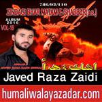 http://www.humaliwalayazadar.com/2015/10/javed-raza-zaidi-nohay-2016.html