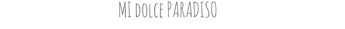 Mi dolce paradiso