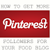 Mom's Test Kitchen: How To Get More Pinterest Followers For Your Food Blog