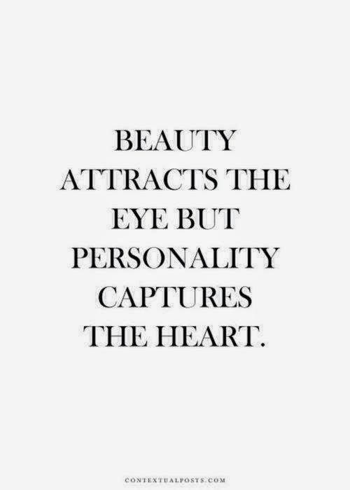 Красотата привлича погледа, но личността грабва сърцето