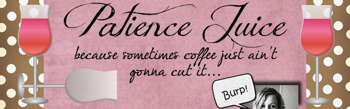 Patience Juice