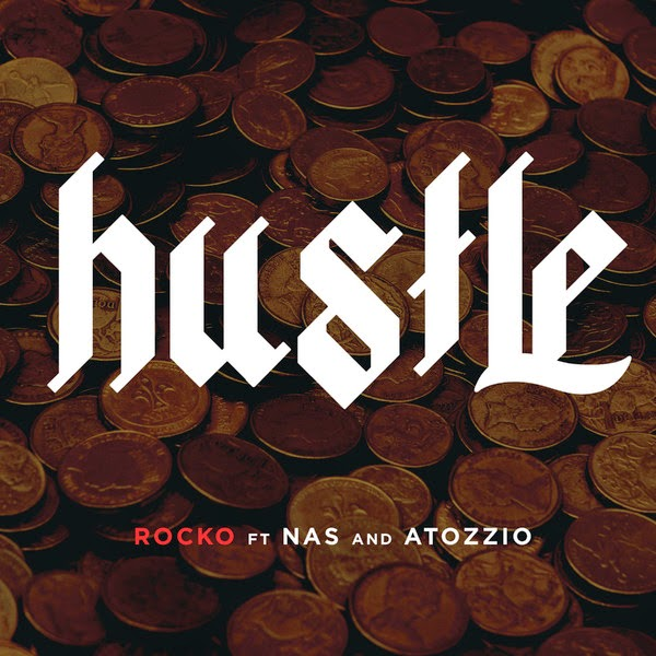 Rocko - Hustle (feat. Nas & Antozzio) - Single Cover